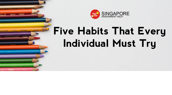 Five Habits That Every Individual Must Try