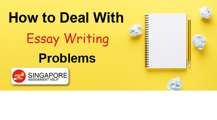 deal with essay writing problems