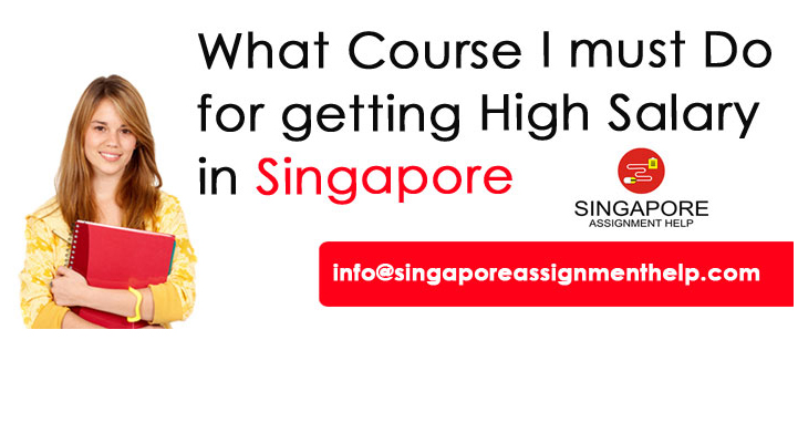 What Course I must Do for getting High Salary in Singapore