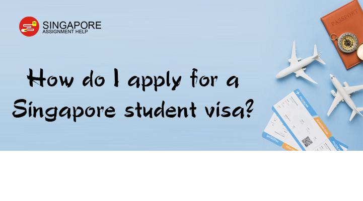 How do I apply for a Singapore student visa