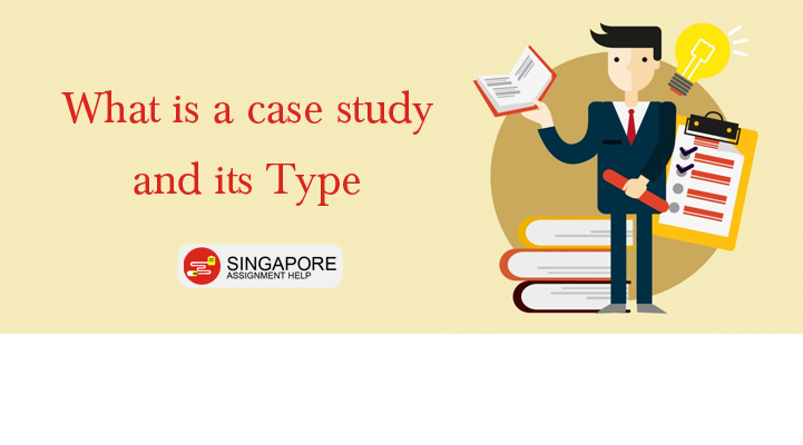 What is a case study and its Type
