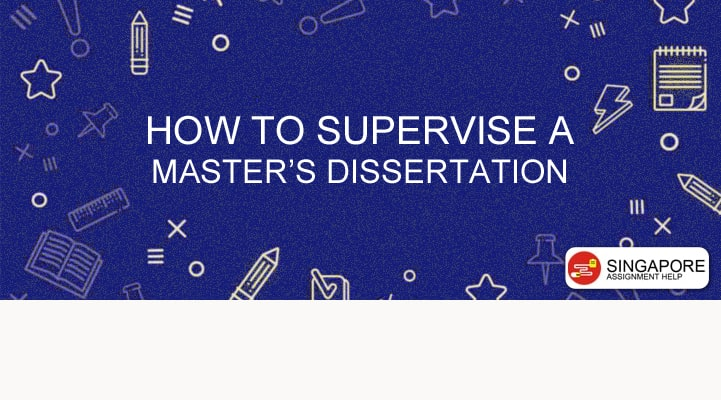 How to Supervise a Master's Dissertation