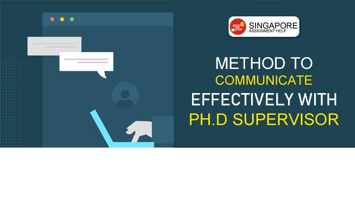 Method to Communicate Effectively with Ph.D Supervisor