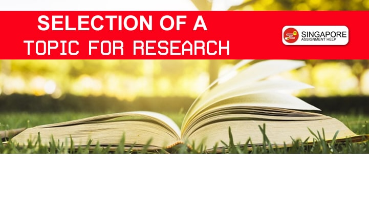 Selection of a topic for Research