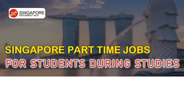 Singapore Part Time Jobs for Students during Studies