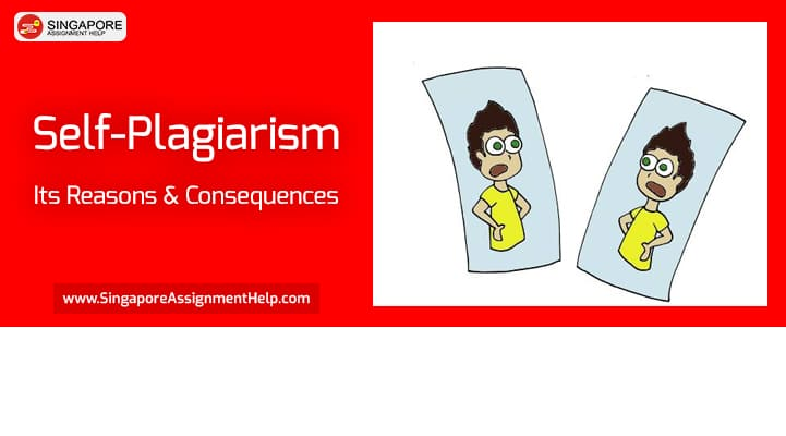 Self-Plagiarism, Its Reasons & Consequences