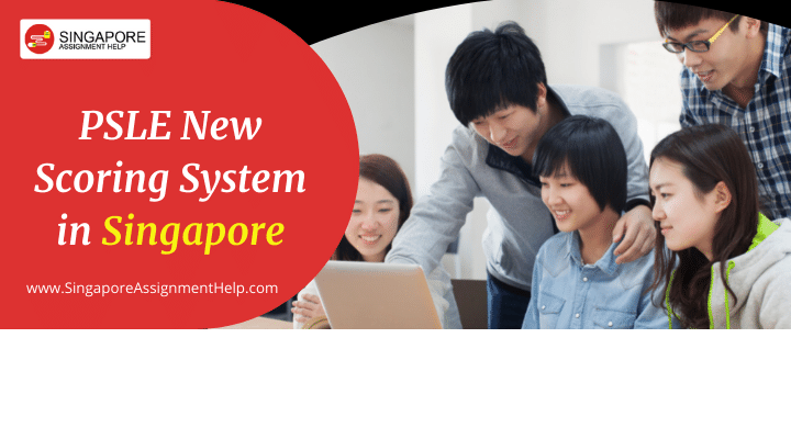 PSLE New Scoring System in Singapore