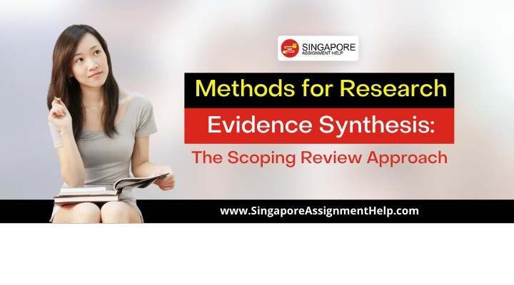 Methods for Research Evidence Synthesis: The Scoping Review Approach