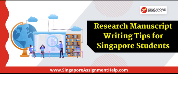 Research Manuscript Writing Tips for Singapore Students