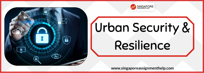 Urban Security and Resilience (PSS221) SUSS Assignment Sample Singapore
